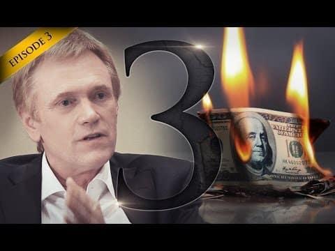 Hidden Secrets of Money Episode 3: Dollar Crisis to Golden Opportunity