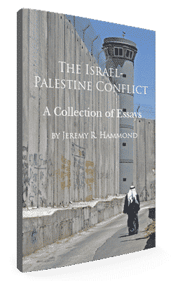 The Israeli-Palestine Conflict: A Collection of Essays by Jeremy R. Hammond
