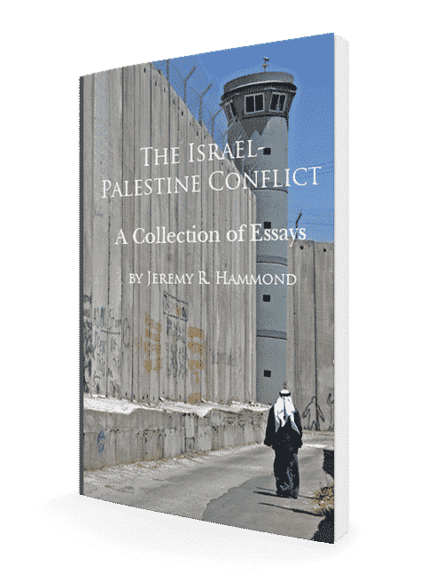 The Israel-Palestine Conflict: A Collection of Essays by Jeremy R. Hammond