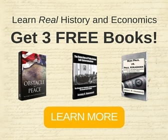 Learn REAL History and Economics. Get FREE Books.
