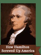 how hamilton screwed up america