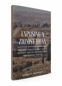 "Exposing a Zionist Hoax: How Elan Journo's ""What Justice Demands"" Deceives Readers"