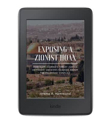 "Exposing a Zionist Hoax: How Elan Journo's ""What Justice Demands"" Deceives Readers about the Palestine Conflict"