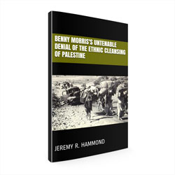Benny Morris's Untenable Denial of the Ethnic Cleansing of Palestine